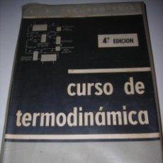 Libros de segunda mano de Ciencias: CURSO DE TERMODINAMICA (CON 310 PROBLEMAS RESUELTOS).PARA INGENIERÍA TÉCNICA Y SUPERIOR.. Lote 53754410
