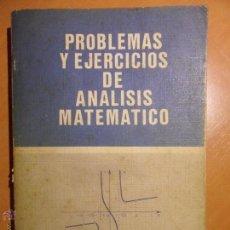 Libros de segunda mano de Ciencias: PROBLEMAS Y EJERCICIOS DE ANALISIS MATEMATICO. B. DEMIDOVICH. PARANINFO, 1976. RUSTICA. 525 PAGINAS.. Lote 53818336