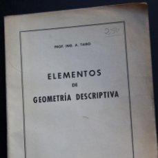Libros de segunda mano de Ciencias: ELEMENTOS DE GEOMETRIA DESCRIPTIVA - PROF. ING. ANGEL TAIBO. Lote 53820509
