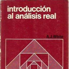 Libros de segunda mano de Ciencias: 0016333 INTRODUCCIÓN AL ANÁLISIS REAL / A. J. WHITE. Lote 53828047