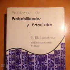 Libros de segunda mano de Ciencias: PROBLEMAS DE PROBABILIDADES Y ESTADISTICA. C.M. CUADRAS. VOL. 2: INFERENCIA ESTADISTICA. COLECCION L. Lote 53854001