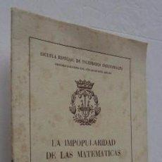 Libros de segunda mano de Ciencias: LA IMPOPULARIDAD DE LAS MATEMATICAS. Lote 53898089