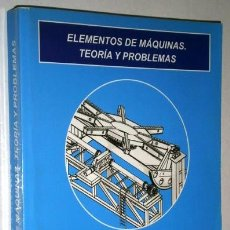 Libros de segunda mano de Ciencias: ELEMENTOS DE MÁQUINAS: TEORÍA Y PROBLEMAS POR JOSÉ LUIS CORTIZO Y OTROS DE UNIVERSIDAD OVIEDO 2003. Lote 54041658