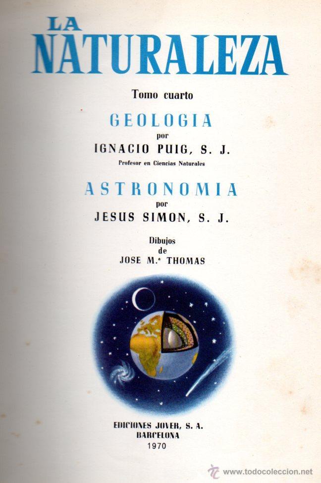 PUIG / SIMON : GEOLOGÍA Y ASTRONOMÍA (LA NATURALEZA IV, JOVER, 1970) MUY ILUSTRADO EN COLOR (Libros de Segunda Mano - Ciencias, Manuales y Oficios - Paleontología y Geología)