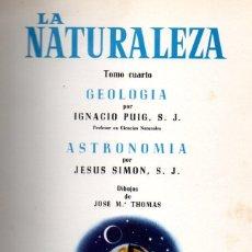 Libros de segunda mano: PUIG / SIMON : GEOLOGÍA Y ASTRONOMÍA (LA NATURALEZA IV, JOVER, 1970) MUY ILUSTRADO EN COLOR. Lote 54055827