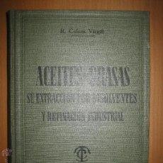 Libros de segunda mano de Ciencias: ACEITES Y GRASAS. SU EXTRACCIÓN POR DISOLVENTES Y REFINACIÓN INDUSTRIAL - RAMÓN COLOM VIRGILI.. Lote 54103129