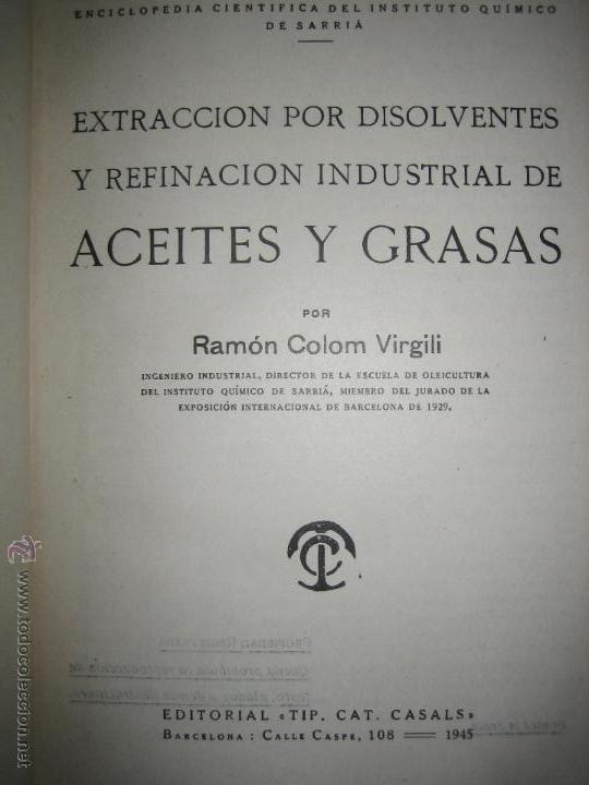 Libros de segunda mano de Ciencias: Aceites y grasas. Su extracción por disolventes y refinación industrial - Ramón Colom Virgili. - Foto 2 - 54103129
