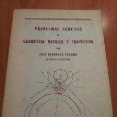 Libros de segunda mano de Ciencias: PROBLEMAS GRAFICOS DE GEOMETRIA METRICA Y PROYECTIVA. Lote 54130302