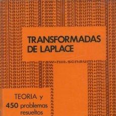 Libros de segunda mano de Ciencias: TRANSFORMADAS DE LAPLACE. TEORIA Y 450 PROBLEMAS RESUELTOS - SPIEGEL -. Lote 54136503