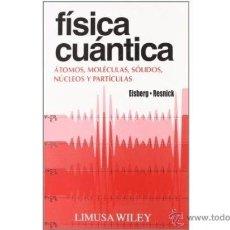 Libros de segunda mano de Ciencias: FISICA CUANTICA (EISBERG / RESNICK). Lote 54143723