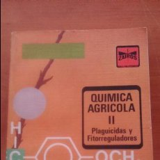 Libros de segunda mano de Ciencias: QUÍMICA AGRÍCOLA II: PLAGUICIDAS Y FITORREGULADORES. 1980 PRIMO YÚFERA Y CARRASCO DORRIEN. Lote 54161395