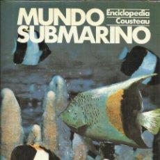Libros de segunda mano: MUNDO SUBMARINO. TOMO 6. ENCICLOPEDIA COUSTEAU. EDICIONES URBIÓN. MADRID. 1981. Lote 54219972