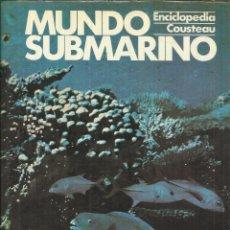 Libros de segunda mano: MUNDO SUBMARINO. TOMO 8. ENCICLOPEDIA COUSTEAU. EDICIONES URBIÓN. MADRID. 1981. Lote 54220001