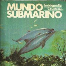 Libros de segunda mano: MUNDO SUBMARINO. TOMO 5. ENCICLOPEDIA COUSTEAU. EDICIONES URBIÓN. MADRID. 1981. Lote 54220017