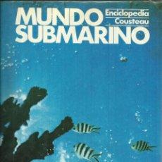 Libros de segunda mano: MUNDO SUBMARINO. TOMO 7. ENCICLOPEDIA COUSTEAU. EDICIONES URBIÓN. MADRID. 1981. Lote 54220081