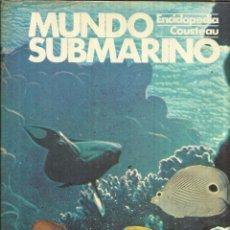 Libros de segunda mano: MUNDO SUBMARINO. TOMO 9. ENCICLOPEDIA COUSTEAU. EDICIONES URBIÓN. MADRID. 1981. Lote 57936120