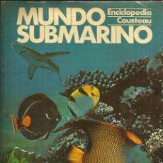 Libros de segunda mano: MUNDO SUBMARINO. TOMO 1. ENCICLOPEDIA COUSTEAU. EDICIONES URBIÓN. MADRID. 1981. Lote 54220140