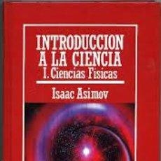 Libros de segunda mano de Ciencias: INTRODUCCION A LA CIENCIA CIENCIAS FISICAS -ISAAC ASIMOV MUY INTERESANTE. Lote 54271443