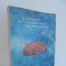 Libros de segunda mano: I CONGRESO INTERNACIONAL DEL MERCURIO. TOMO II. VER FOTOGRAFIAS ADJUNTAS.. Lote 54302577