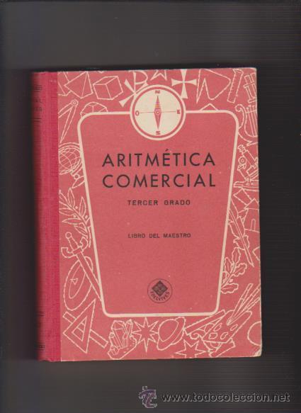 ARITMÉTICA COMERCIAL - TERCER GRADO - LIBRO DEL MAESTRO - EDITORIAL LUIS VIVES 1963 (Libros de Segunda Mano - Ciencias, Manuales y Oficios - Física, Química y Matemáticas)