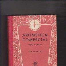 Libros de segunda mano de Ciencias: ARITMÉTICA COMERCIAL - TERCER GRADO - LIBRO DEL MAESTRO - EDITORIAL LUIS VIVES 1963. Lote 54626134