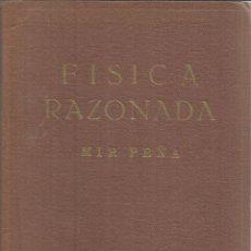 Libros de segunda mano de Ciencias: FÍSICA RAZONADA. JUAN MIR PEÑA-. CUARTA EDICIÓN. LIBRERIA PRIETO. GRANADA.. Lote 54365029