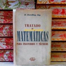 Libros de segunda mano de Ciencias: TRATADO DE MATEMATICAS PARA INGENIEROS Y TECNICOS . AUTOR : DOERFLING, R. (INGENIERO) . Lote 54385344