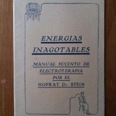 Libros de segunda mano: MANUAL SUCINTO DE ELECTROTERAPIA POR EL HOFRAT DR STEIN. ENERGIAS INAGOTABLES. Lote 54386597