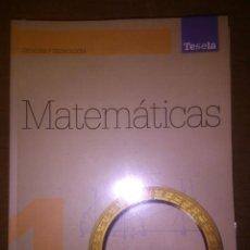 Libros de segunda mano de Ciencias: MATEMATICAS I PRIMERO BACHILLERATO 1 OXFORD TESELA. Lote 54448763