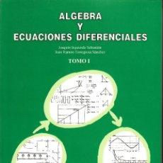 Libros de segunda mano de Ciencias: ÁLGEBRA Y ECUACIONES DIFERENCIALES. TOMO I Y II (2 TOM). AA. VV. UNIVERSIDAD POLITÉCNICA DE VALENCIA. Lote 54469233