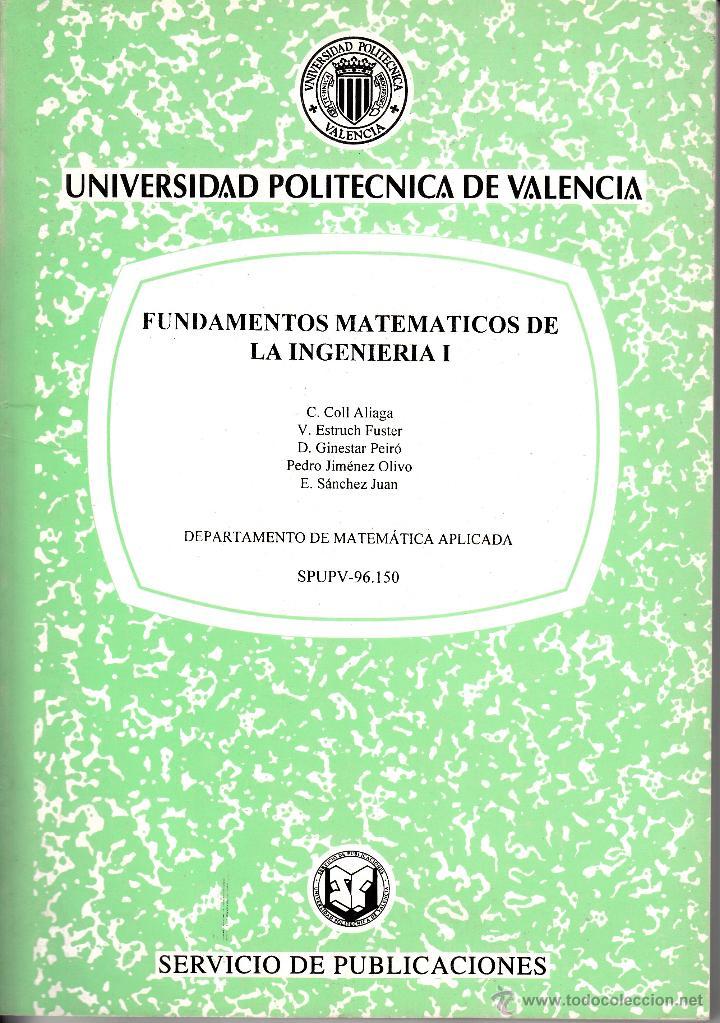 FUNDAMENTOS MATEMÁTICOS DE LA INGENIERÍA I. AA. VV. DTO. DE MATEMÁTICAS APLICADAS. UNIV. POLITÉCNICA (Libros de Segunda Mano - Ciencias, Manuales y Oficios - Física, Química y Matemáticas)