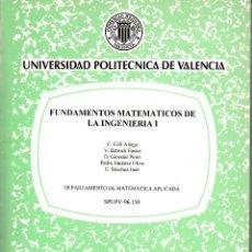 Libros de segunda mano de Ciencias: FUNDAMENTOS MATEMÁTICOS DE LA INGENIERÍA I. AA. VV. DTO. DE MATEMÁTICAS APLICADAS. UNIV. POLITÉCNICA. Lote 54574847