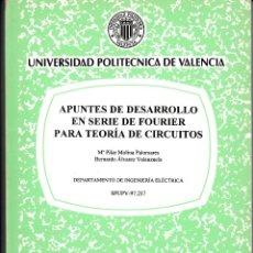 Libros de segunda mano de Ciencias: APUNTES DE DESARROLLO EN SERIE DE FOURIER PARA TEORÍA DE CIRCUITOS. AA. VV. UNIV. POLITÉC. VALENCIA.. Lote 54574976