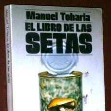 Libros de segunda mano: EL LIBRO DE LAS SETAS POR MANUEL TOHARIA DE ALIANZA EDITORIAL EN MADRID 1988. Lote 54586139