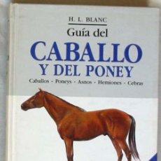 Libros de segunda mano - GUÍA DEL CABALLO Y DEL PONI - H. L. BLANC - ED.OMEGA 1987 - VER INDICE Y DESCRIPCIÓN - 54593066