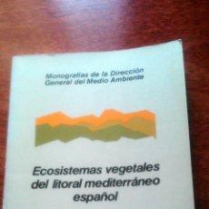 Libros de segunda mano: ECOSISTEMAS VEGETALES DEL LITORAL MEDITERRÁNEO ESPAÑOL MOPU.1986. Lote 54614854
