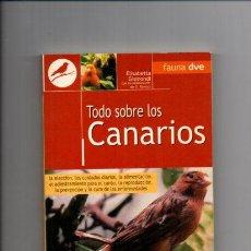 Libros de segunda mano: TODO SOBRE LOS CANARIOS - ELISABETTA GISMONDI & G. RAVAZZI - EDITORIAL DE VECCHI 2005. Lote 54657972