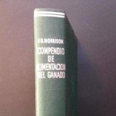 Libros de segunda mano: A167.- COMPENDIO DE ALIMENTACIÓN DEL GANADO.- F. B. MORRISON. Lote 54674013