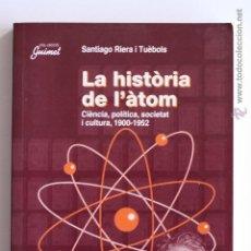 Libros de segunda mano de Ciencias: LA HISTÒRIA DE L'ÀTOM - SANTIAGO RIERA I TUÈBOLS. Lote 54676254