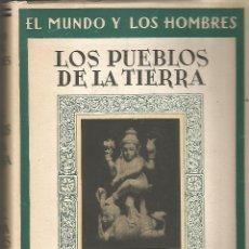 Libros de segunda mano: LOS PUEBLOS DE LA TIERRA. ESTUDIO ETNOGRAFCO. J. DE C. SERRA RAFOLS. 1952. Lote 54677347