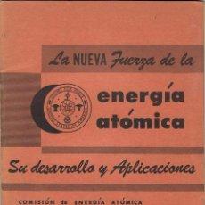 Libros de segunda mano de Ciencias: LA NUEVA FUERZA DE LA ENERGÍA ATÓMICA. SU DESARROLLO Y APLICACIONES - G. ROBINSON. Lote 54679657