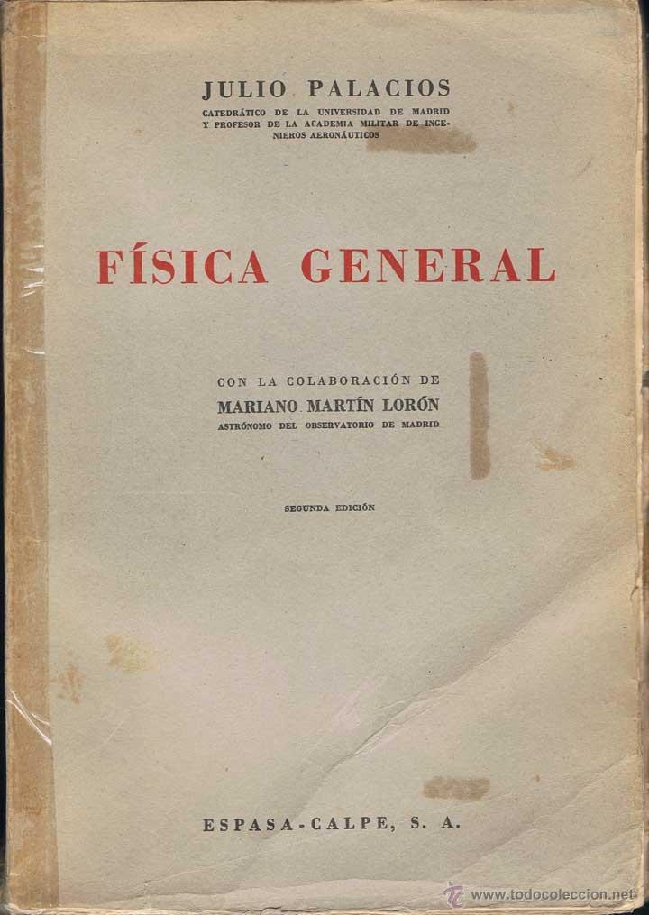 FÍSICA GENERAL - JULIO PALACIOS (Libros de Segunda Mano - Ciencias, Manuales y Oficios - Física, Química y Matemáticas)