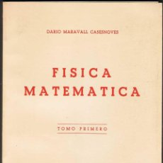 Libros de segunda mano de Ciencias: FÍSICA MATEMÁTICA. TOMO I. DARÍO MARAVALL CASESNOVES. Lote 54697326