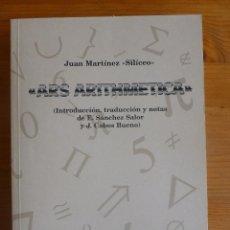 Libros de segunda mano de Ciencias: ARS ARITHMETICA. JUAN MARTINEZ SILICEO. UNIV.EXTREMADURA 1996 510 PP. Lote 54806495
