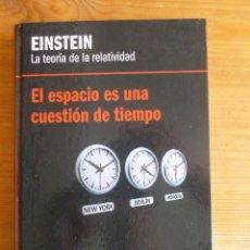 Libros de segunda mano de Ciencias: EL ESPACIO ES UNA CUESTION DE TIEMPO. EINSTEIN. RBA 2012 170 PP. Lote 54807779