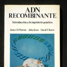Libros de segunda mano: JAMES D. WATSON, JOHN TOOZE, DAVID T. KURTZ: ADN RECOMBINANTE, ED. LABOR, 1986. Lote 54848666