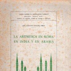 Libros de segunda mano de Ciencias: LA ARITMÉTICA EN ROMA, EN INDIA Y EN ARABIA (J.A. SÁNCHEZ 1949) SIN USAR.. Lote 241004340