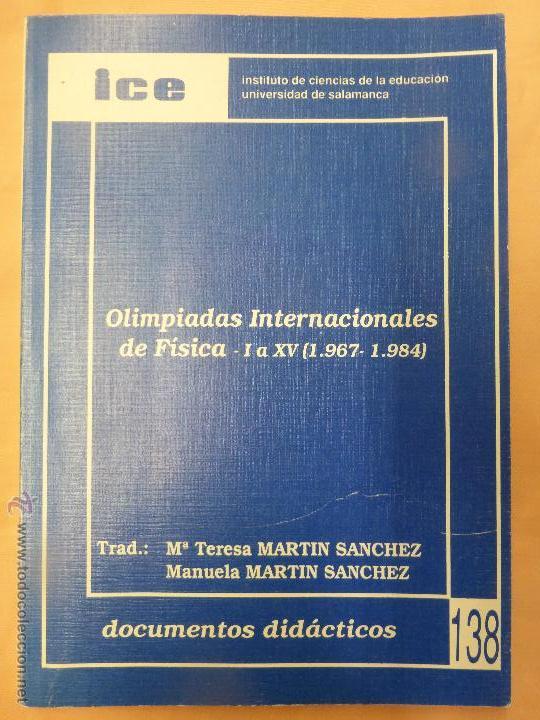OLIMPIADAS INTERNACIONALES DE FÍSICA ( 1967-1984 ) ICE 138 DOCUMENTOS DIDÁCTICOS - TERESA MARTÍN- (Libros de Segunda Mano - Ciencias, Manuales y Oficios - Física, Química y Matemáticas)