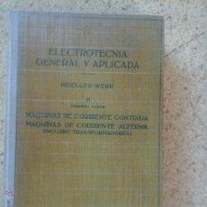 Libros de segunda mano de Ciencias: ELECTROTECNIA GENERAL Y APLICADA. Lote 50829049