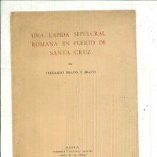 Libros de segunda mano: UNA LÁPIDA SEPULCRAL ROMANA EN PUERTO DE SANTA CRUZ. FERNANDO BRAVO Y BRAVO. Lote 54950226